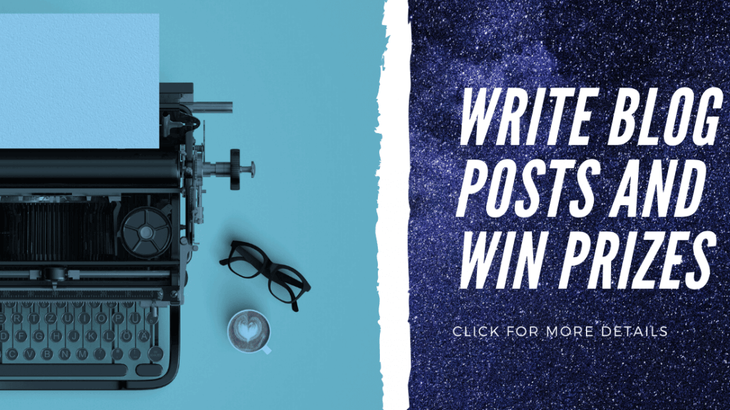 Write Blog Posts and Win Prizes